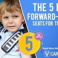 The Best (Forward-Facing) Car Seats For Toddlers In 2018
